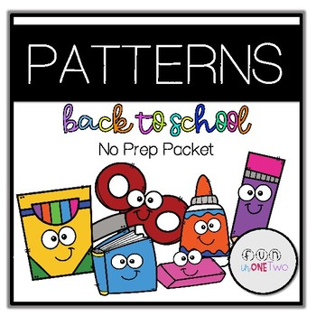 PATTERNS MINI UNIT (BACK TO SCHOOL MATH THEME!)
