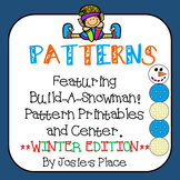 Patterns!  Printables and Build a Snowman Center