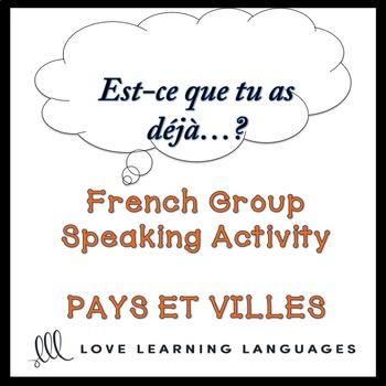PAYS ET VILLES French Find Someone Who Activity: Est-ce que tu as déjà