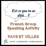PAYS ET VILLES French Find Someone Who Activity: Est-ce qu