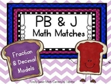 PB&J Math Matches- Equivalent Fraction and Decimal Models