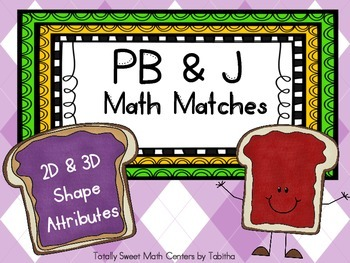 PB&J Math Matches- Identifying 2D and 3D Shape Attributes