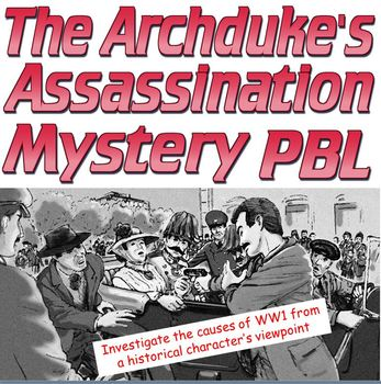 PBL: Causes of WW1 Archduke's Assassination mystery unit