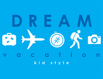 Dream Vacation Kid Style
