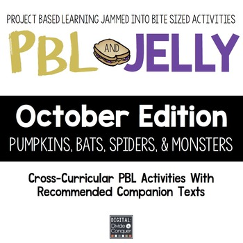 PBL & Jelly: OCTOBER! Spiders, Bats, Pumpkins, Monsters -Project Based Learning