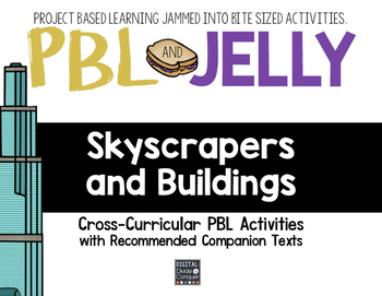 PBL & Jelly: Skyscrapers and Building -Project Based Learning