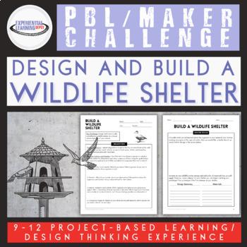 PBL Maker Challenge: Build a Wildlife Shelter