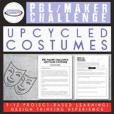PBL Maker Challenge: Make an Upcycled Costume