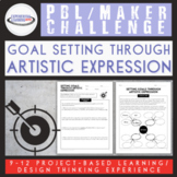 PBL Maker Challenge: Setting Goals Through Artistic Expression