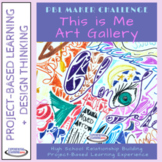 PBL Maker Challenge: This Is Me Art Gallery