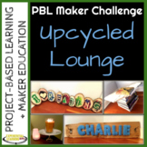 PBL Maker Challenge: Upcycled Lounge Area