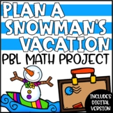 Winter PBL Math Project | Snowman's Vacation Project Based
