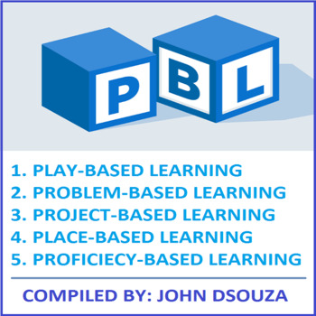 PBL: PLAY-PROBLEM-PROJECT-PLACE-PROFICIENCY-BASED LEARNING