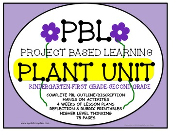 PBL Plant Unit for Kindergarten, First, and Second Grades with Lesson Plans