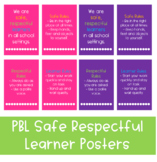 PBL Safe Respectful Learner Posters