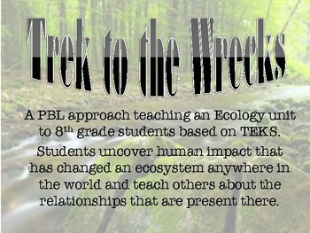 PBL: Trek to the Wrecks an Ecology Project