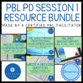 PBL Walk Through Session 1 Notes with Products PBL PD BUNDLE