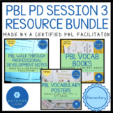 PBL Walk Through Session 3 Notes with Products PBL PD BUNDLE
