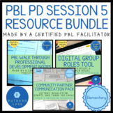 PBL Walk Through Session 5 Notes with Products PBL PD BUNDLE