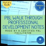 PBL Walk Through Session 6 FREE Notes PBL Planning Professional Development