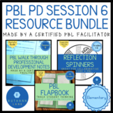 PBL Walk Through Session 6 Notes with Products PBL PD BUNDLE