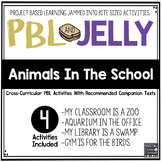 PBL and Jelly: Animals In The School, Project Based Learning Activities