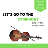 PBL in the Music Room: Let's Go to the Symphony