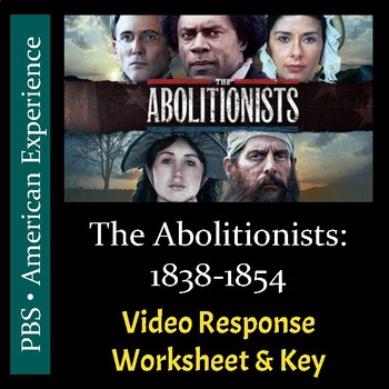 PBS - The Abolitionists - Episode 2 - Video Response Worksheet & Key (Editable)