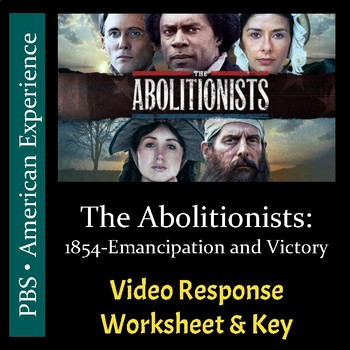 PBS - The Abolitionists - Episode 3 - Video Response Worksheet & Key (Editable)
