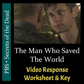 PBS - The Man Who Saved The World - Video Response Worksheets & Key (Editable)