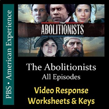 PBS - The Abolitionists - All Episodes - Video Worksheets/Keys Bundle (Editable)