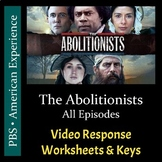 PBS - The Abolitionists - All Episodes - Video Worksheets/