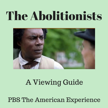 PBS' The American Experience: The Abolitionists-A Viewing Guide