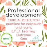 Professional Development: 84 Critical Reflection Q's E.Y.L.F. Learning Outcome 1