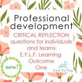 Professional Development: 84 Critical Reflection Q's E.Y.L.F. Learning Outcome 1