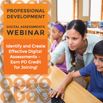 PD Webinar - Identify and Create Effective Digital Assessments