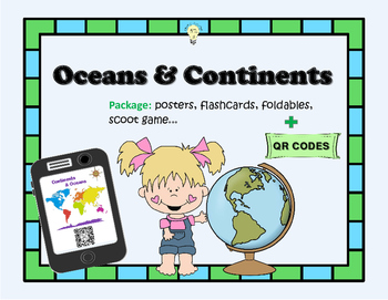Oceans and Continents Posters Foldables Worksheets QR Codes & Scoot Game