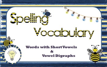 Spelling Vocabulary: Words with Closed Syllables  and Shor