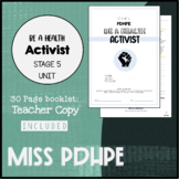PDHPE Stage 5 Unit - Be a Health Activist