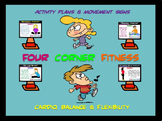 "PE  Activities: ""Four Corner Fitness""- Cardio, Balance and"