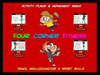 "PE  Activities: ""Four Corner Fitness""- Dance, Non-Locomotor  and Sport Skills"