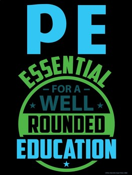 PE Advocacy Poster: PE- Essential for a Well-Rounded Education