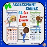 PE Assessment Series: Super Bundle: 24 Skill and Movement Assessment Packages
