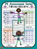 PE Assessment Series: Twirling a Hula Hoop- 4 Versions