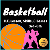 PE Basketball Lesson, Skills + Games