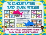 PE Concentration: Baby Shark Song Version- Activity Plan with 32 Matching Cards