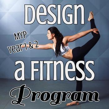 PE Design a Fitness Program - FITT Principle, IB Criterion B & C