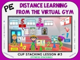 PE Distance Learning from the Virtual Gym- Cup Stacking Le