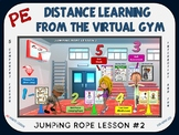 PE Distance Learning from the Virtual Gym- Jumping Rope Lesson #2