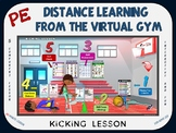 PE Distance Learning from the Virtual Gym- Kicking Lesson